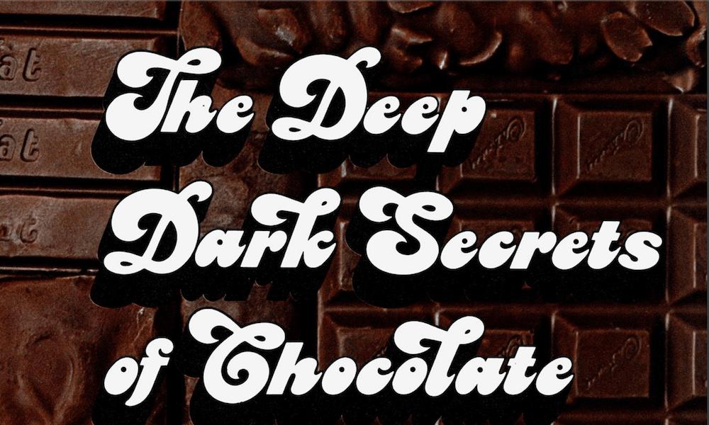 The Deep Dark Secrets of Chocolate